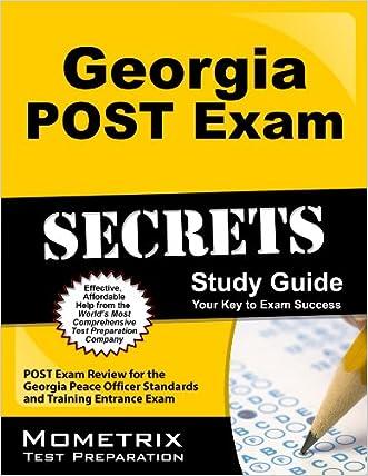 Georgia POST Exam Secrets Study Guide: POST Exam Review for the Georgia Peace Officer Standards and Training Entrance Exam (Mometrix Secrets Study Guides)