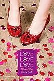 Love, Love, Love: Language of Love; Cupidity (Simon Romantic Comedies)