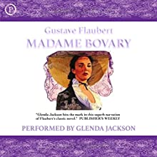 Madame Bovary (       ABRIDGED) by Gustave Flaubert Narrated by Glenda Jackson