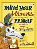 Judy Sierra Mind Your Manners, B.B. Wolf