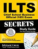 ILTS Chief School Business Official (185) Exam Secrets Study Guide: ILTS Test Review for the Illinois Licensure Testing System (Mometrix Secrets Study Guides)