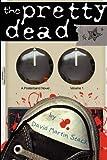 The Pretty Dead (Posterband Novel)