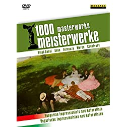 1000 Masterworks: Hungarian Impressionists and Naturalists