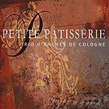 echange, troc Trio d'Anches de Cologne, Andy Miles - Petite Patisserie
