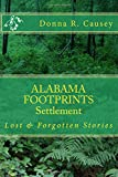ALABAMA FOOTPRINTS - Settlement: Lost & Forgotten Stories (Volume 2)