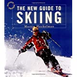 The New Guide to Skiing: A Step-by-Step Guide in Color (Revised Edition) ~ Martin Heckelman