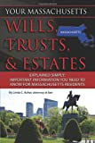 Your Massachusetts Wills, Trusts, & Estates Explained Simply: Important Information You Need to Know for Massachusetts Residents (Back-To-Basics)