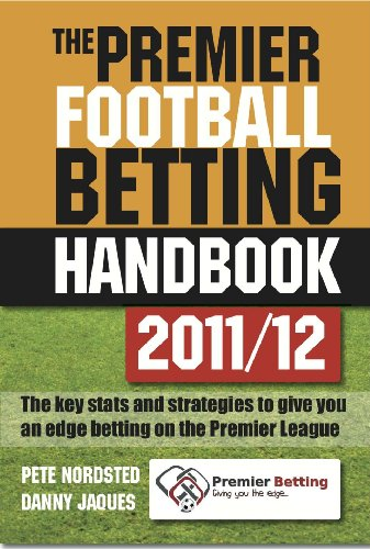 the-premier-football-betting-handbook-2011-12-the-key-stats-and-strategies-to-give-you-an-edge-betti
