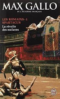 Les Romains [01] : Spartacus : la révolte des esclaves