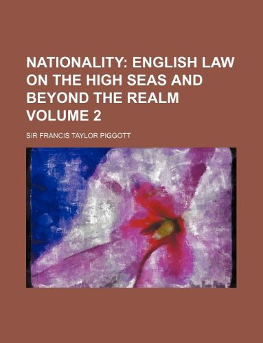 Nationality Volume 2;  English law on the high seas and beyond the realm