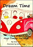 Susie Keen Dreamtime: Part of the Magic Camper Van Series