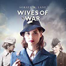 Wives of War Audiobook by Soraya M. Lane Narrated by Heather Wilds