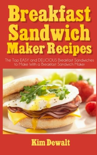 Award books usa breakfast sandwich maker recipes the top easy breakfast sandwich maker recipes the top easy and delicious breakfast sandwiches to make with a forumfinder Image collections