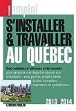 S'installer et travailler au Québec 2013-2014...