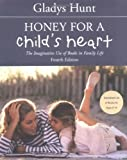 Honey for a Childs Heart: The Imaginative Use of Books in Family Life (0310242460) by Hunt, Gladys M.