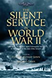 img - for The Silent Service in World War II: The Story of the U.S. Navy Submarine Force in the Words of the Men Who Lived It book / textbook / text book