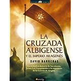 La cruzada Albigense y el Imperio aragonés (Historia Incognita)