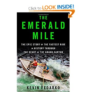 The Emerald Mile: The Epic Story of the Fastest Ride in History Through the Heart of the Grand Canyon by