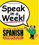 Speak in a Week! Spanish Complete!: S...