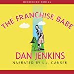 The Franchise Babe   Dan Jenkins