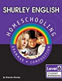 Shurley  English  Homeschooling Grammar: Level 6