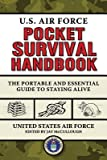 img - for U.S. Air Force Pocket Survival Handbook( The Portable and Essential Guide to Staying Alive)[US AIR FORCE PCKT SURVIVAL HAN][Paperback] book / textbook / text book