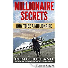 Millionaire Secrets: How to be a Millionaire (THE MILLIONAIRES BOOKSHELF Book 3) (English Edition)