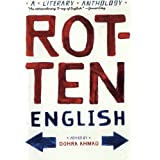 Rotten English: A Literary Anthology ~ Dohra Ahmad
