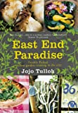 Jojo Tulloh East End Paradise: Kitchen Garden Cooking in the City