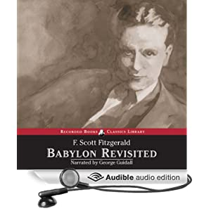 an analysis of the life struggles in babylon revisited by f scott fitzgerald Dive deep into f scott fitzgerald's babylon revisited with extended analysis, commentary, and discussion.