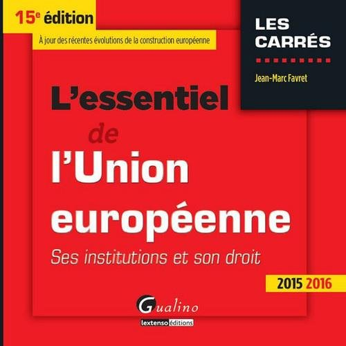 L'essentiel de l'Union européenne 2015-2016 : Ses institutions et son droit