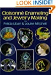 Cloisonn� Enameling and Jewelry Making