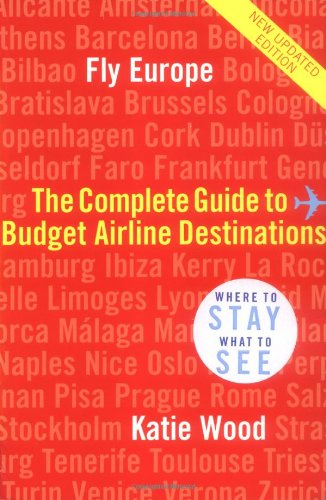 Fly Europe: The Complete Guide to Budget Airline Destinations