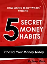 5 Secret Money Habits: Control Your Money Today
