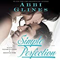 Simple Perfection Audiobook by Abbi Glines Narrated by Elizabeth Louise, Sebastian York