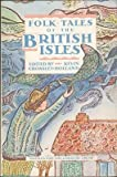 Folk-Tales of the British Isles (0394755537) by Crossley-Holland, Kevin