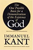 The One Possible Basis for a Demonstration of the Existence of God (Der Einzig Mogliche Bewisgrund) (0803277776) by Kant, Immanuel