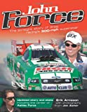 img - for John Force: The Straight Story of Drag Racing's 300-mph Superstar book / textbook / text book