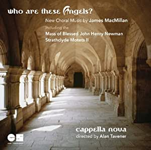 James MacMillan: Who Are These Angels?