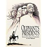 Oliphant's Presidents:: Twenty-Five Years of Caricature ~ Wendy Wick Reaves