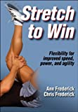 Stretch to win. Flexibility for improved speed, power, and agility