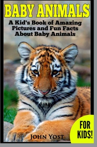 Baby Animals! A Kid's Book of Amazing Pictures and Fun Facts About Baby Animals: Nature Books for Children Series (Volume 2) (Picture Books About Babies compare prices)