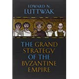 The Grand Strategy of the Byzantine Empireby Edward N. Luttwak