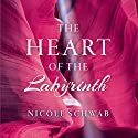 The Heart of the Labyrinth Audiobook by Nicole Schwab Narrated by Nicole Schwab