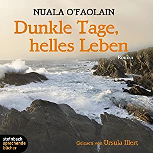Dunkle Tage, helles Leben Hörbuch