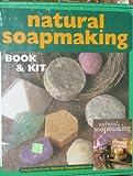 Natural Soapmaking Book & Kit (Natural Soapmaking)