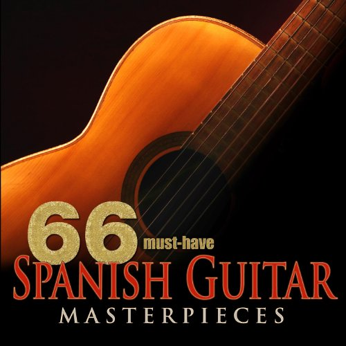 66 Must-Have Spanish Guitar Masterpieces  - Various Artists