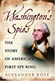 Washingtons Spies: The Story of Americas First Spy Ring