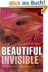The Beautiful Invisible: Creativity,...