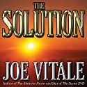 The Solution Audiobook by Joe Vitale Narrated by Joe Vitale